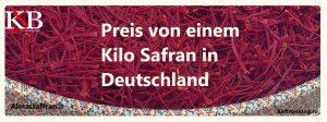 Preis von einem Kilo Safran in Deutschland