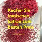 Kaufen Sie iranischen Safran zum besten Preis