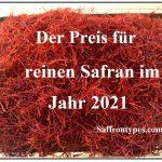 Der Preis für reinen Safran im Jahr 2021