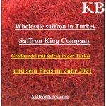 Großhandel mit Safran in der Türkei und sein Preis im Jahr 2021
